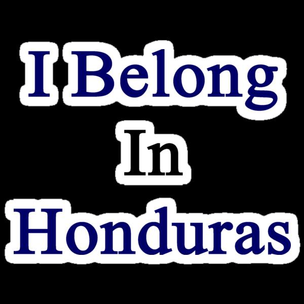 I Belong In Honduras by supernova23