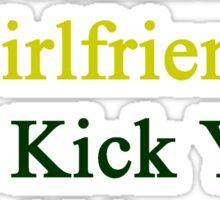 My Hot Jamaican Girlfriend Can Kick Your Girlfriend's Butt Sticker