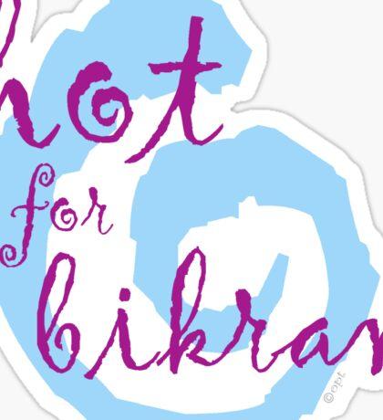 hot for bikram Sticker