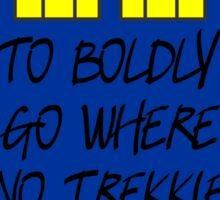 Boldly go Sticker