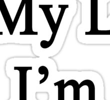 My Work Is My Life I'm A Vocalist Sticker