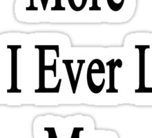 I Love To Run More Than I Ever Loved My Ex Husband Sticker