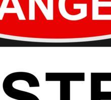 Danger Sister - Warning Sign Sticker