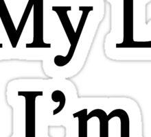 My Job Is My Life I'm A Writer Sticker