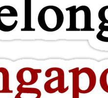 I Belong In Singapore Sticker