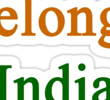 I Belong In India Sticker
