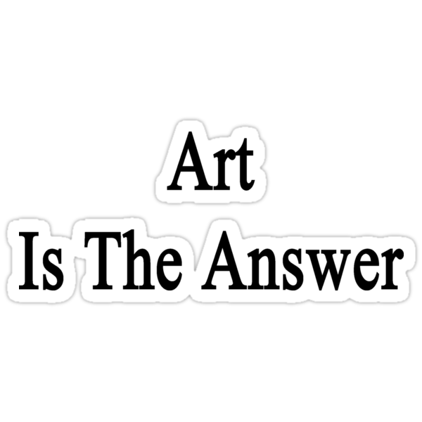 Art Is The Answer by supernova23