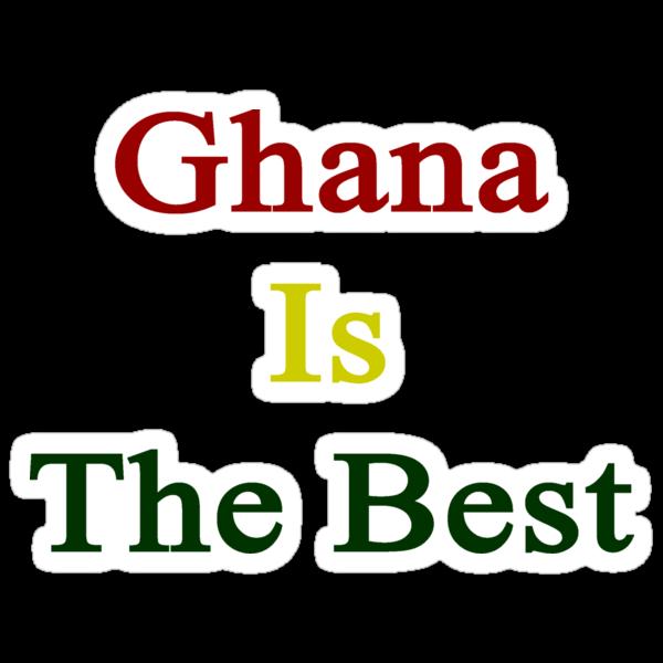 Ghana Is The Best by supernova23