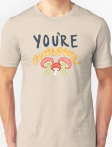 You're Awesome Camp Grounded Camping Mushroom Typography Tumblr Print T-Shirt