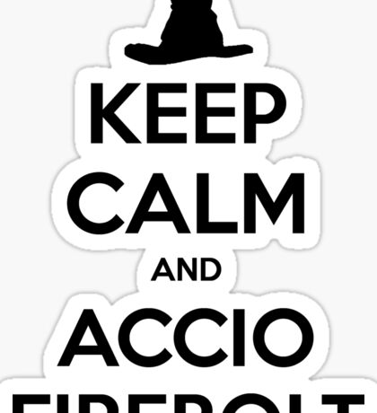 Keep Calm and Accio Firebolt Sticker