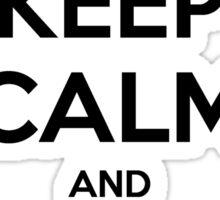Keep Calm and Keep Your Feet Sticker