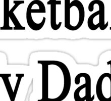 Watching Basketball Is My Dad's Therapy Sticker