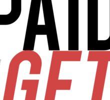 Get paid / Get laid Sticker
