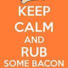 Rub Some Bacon on It  by Catherine O'Hagan