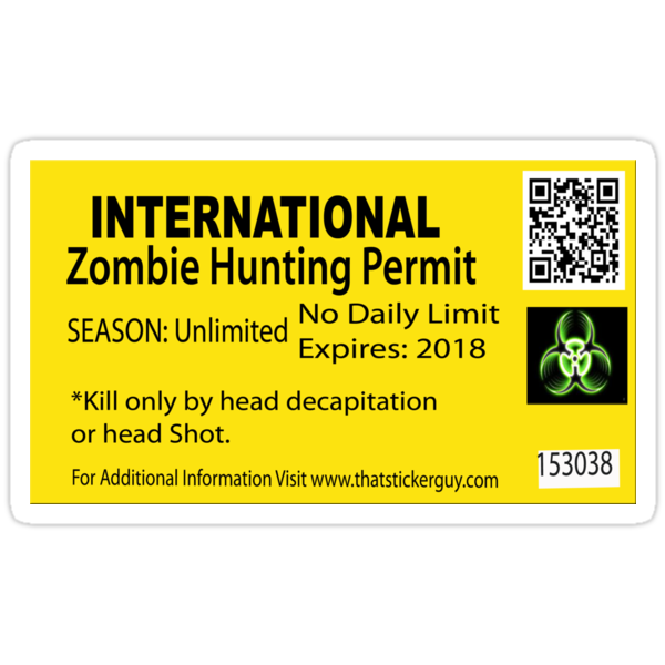 Zombie Hunting Permit by Tony  Bazidlo