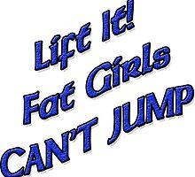 Lift It Fat Girls Cant Jump BLUE sticker by Tony  Bazidlo