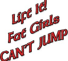 Lift It Fat Chicks Can't Jump RED sticker by Tony  Bazidlo