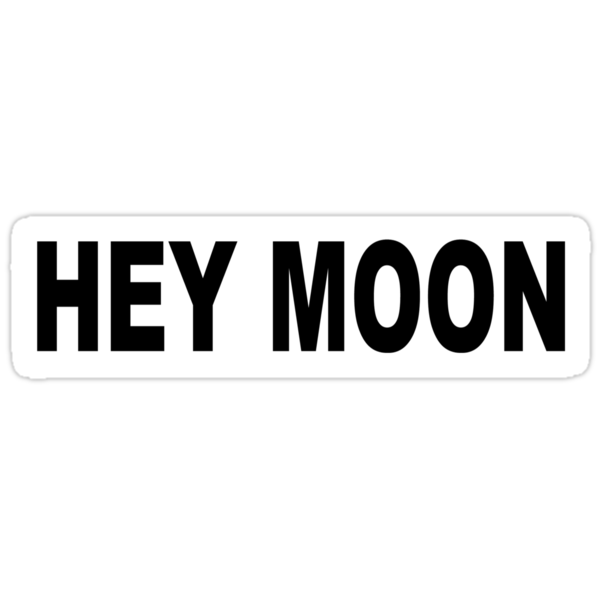 Hey Moon by emmabunclark