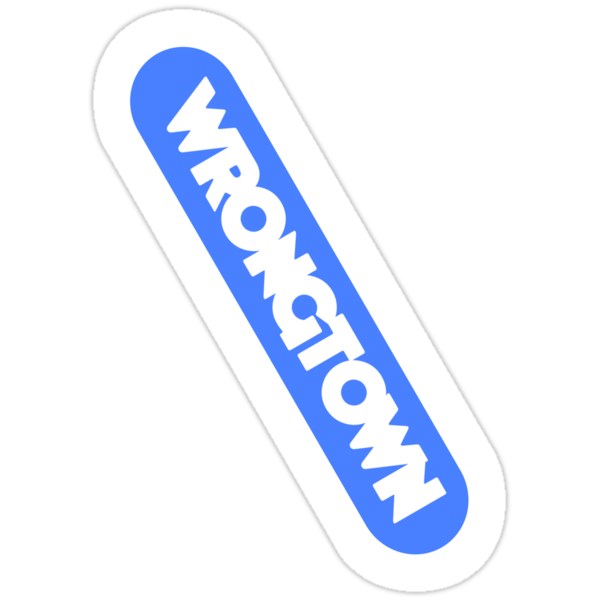 Wrongtown Capsule - White Text Blue Back by houseAU