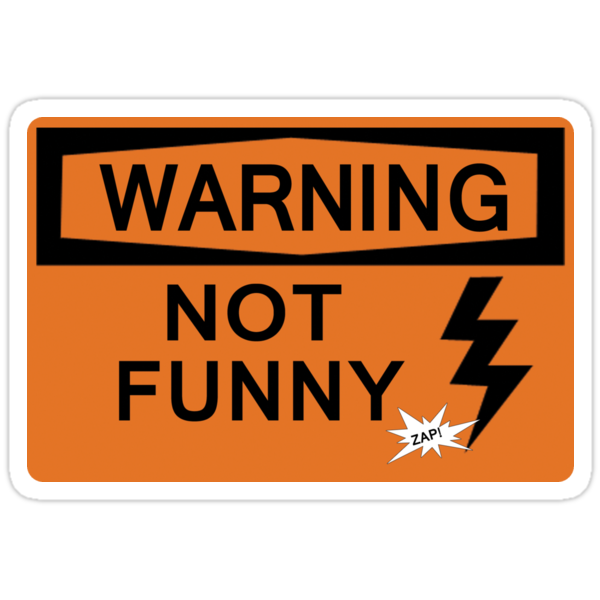 Funny Warning in Effect  [Sticker] by boltage69