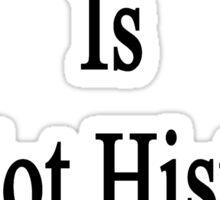 My Husband Is A Hot History Teacher Sticker