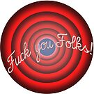 Fuck you folks! by Mike Liberato