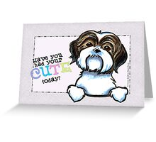 Shih Tzu Cute Today Any Occasion Card Greeting Card