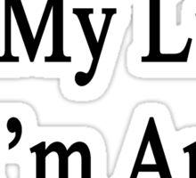 My Work Is My Life I'm An Accordionist Sticker