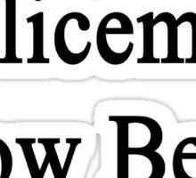 Policemen Know Better Sticker