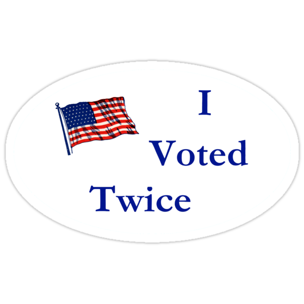 I Voted Twice by shawnbayern