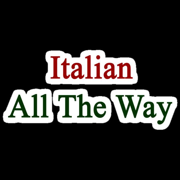 Italian All The Way by supernova23