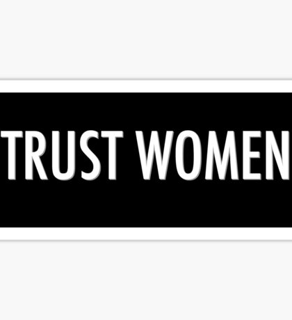 Trust Women - Sticker Sticker