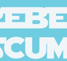You Rebel Scum Sticker