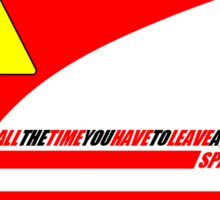 All the time you have to leave a space - Fernando team radio Sticker