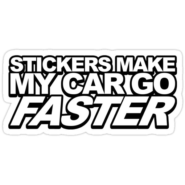 STICKERS MAKE MY CAR GO FASTER by Veyrox
