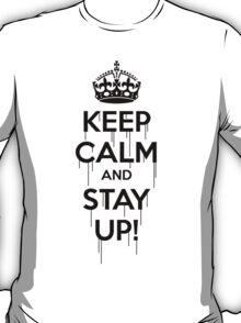 keep calm & stay up slogan tee. By MrBisto T-Shirt