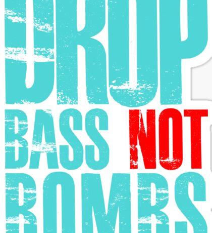 Drop Bass Not Bombs (cyan/red)  Sticker