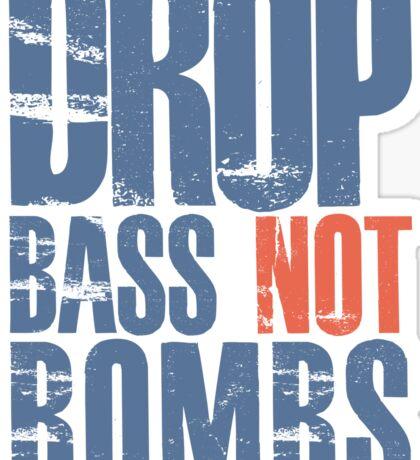 Drop Bass Not Bombs (blue/orange)  Sticker