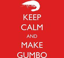 Keep Calm and Make Gumbo Unisex T-Shirt