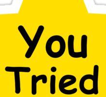 Star- You Tried Sticker