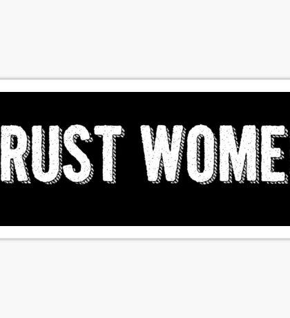 Trust Women Sticker Sticker