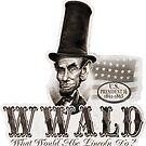 What Would Abe Lincoln Do by MudgeStudios