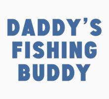 Daddy's Fishing Buddy Kids Clothes