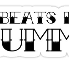 My Heart Beats for a Drummer Sticker