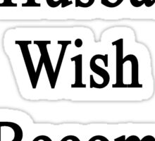 I Support My Husband's Wish To Become A Lawyer Sticker