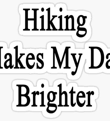 Hiking Makes My Day Brighter Sticker