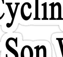 Thanks To Cycling My Son Will Be On TV Sticker