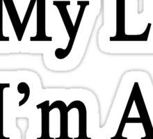My Job Is My Life I'm A Saxophonist Sticker