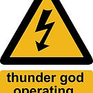 Thunder god operating warning sign by Matthew Sergison-Main