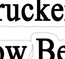 Truckers Know Better Sticker